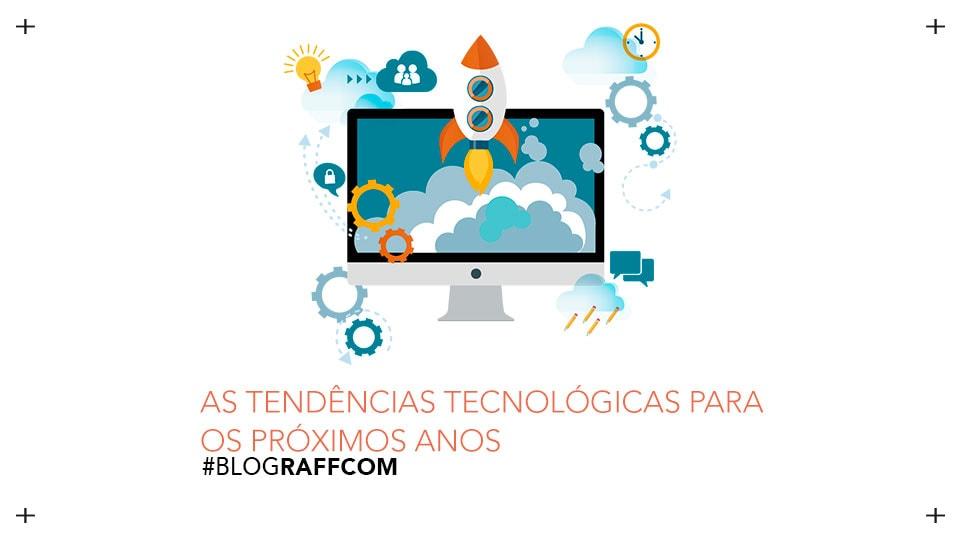 as-tendencias-tecnologicas-para-os-proximos-anos