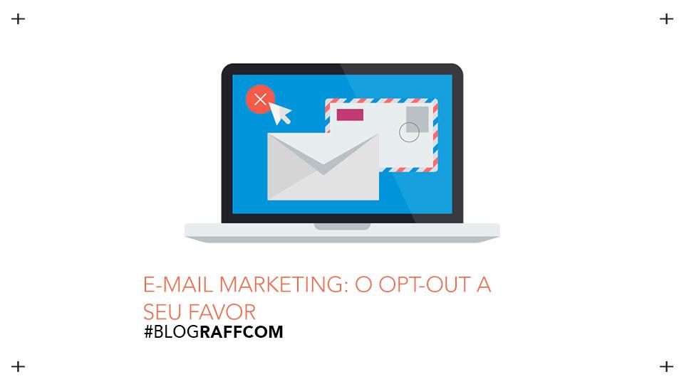 e-mail-marketing-o-opt-out-a-seu-favor