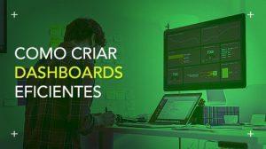 como-criar-dashboards-eficientes