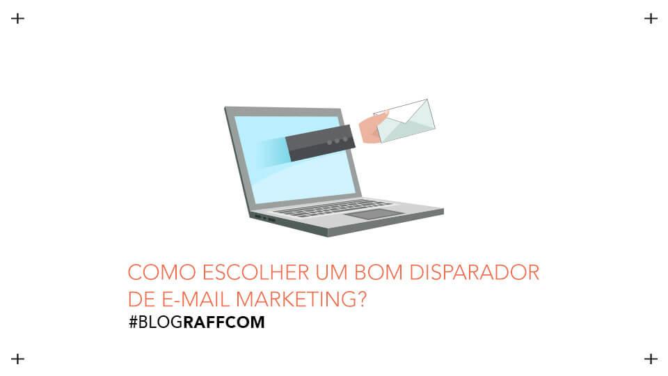 como-escolher-um-bom-disparador-de-email-marketing