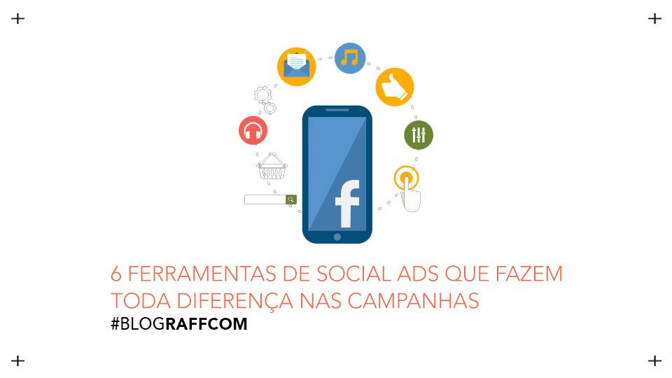6-ferramentas-de-social-ads-que-fazem-toda-diferenca-nas-campanhas