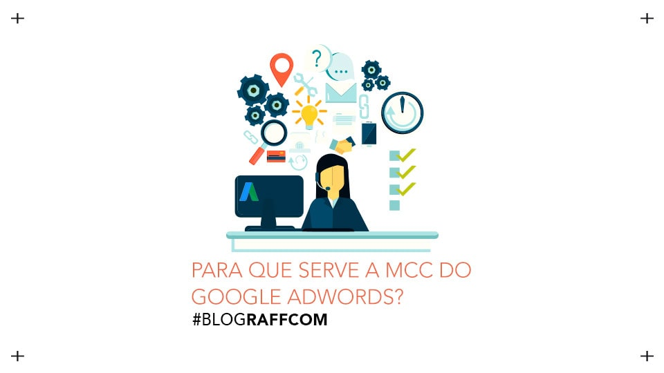 pra-que-serve-o-mcc-do-google-adwords