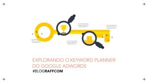 explorando-o-keyword-planner-do-google-adwords