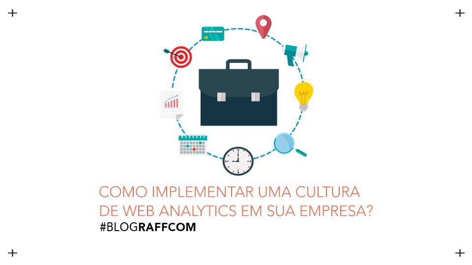 como-implementar-uma-cultura-de-web-analytics-na-sua-empresa