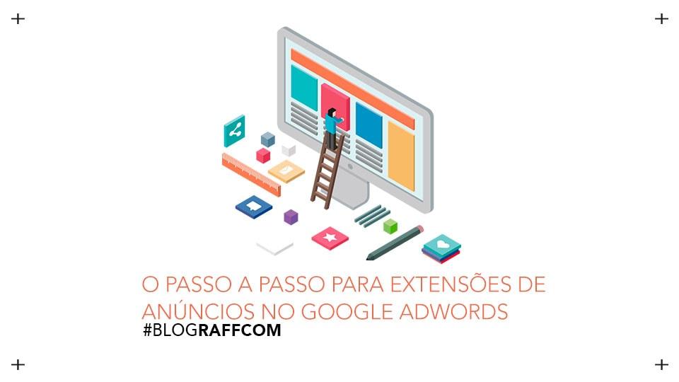 o-passo-a-passo-para-extensoes-de-anuncios-no-google-adwords