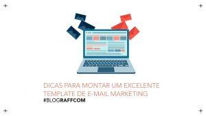 6-dicas-para-montar-um-excelente-template-de-e-mail-marketing