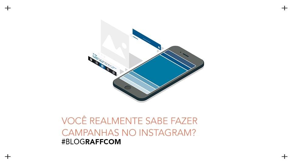 voce-realmente-sabe-fazer-campanhas-no-instagram