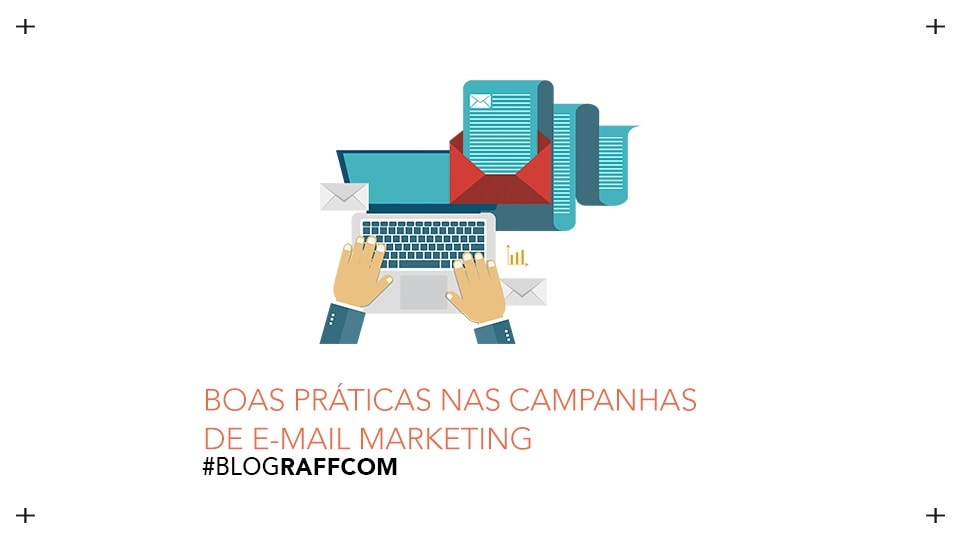 boas-praticas-nas-campanhas-de-e-mail-marketing