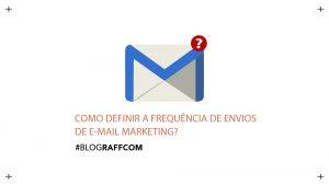 como-definir-a-frequência-de-envios-de-e-mail-marketing