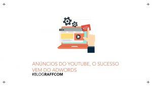 anuncios-do-youtube-o-sucesso-vem-do-adwords