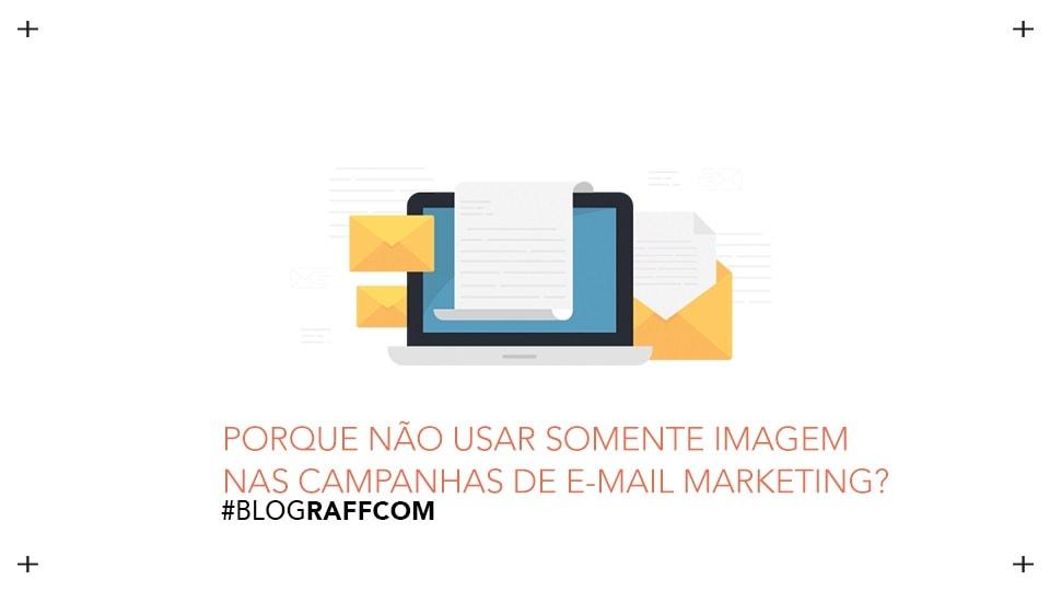 porque-não-usar-somente-imagem-nas-campanhas-de-e-mail-marketing