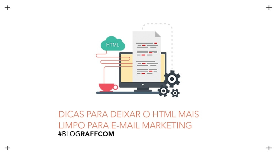 dicas-para-deixar-o-html-mais-limpo-para-e-mail-marketing