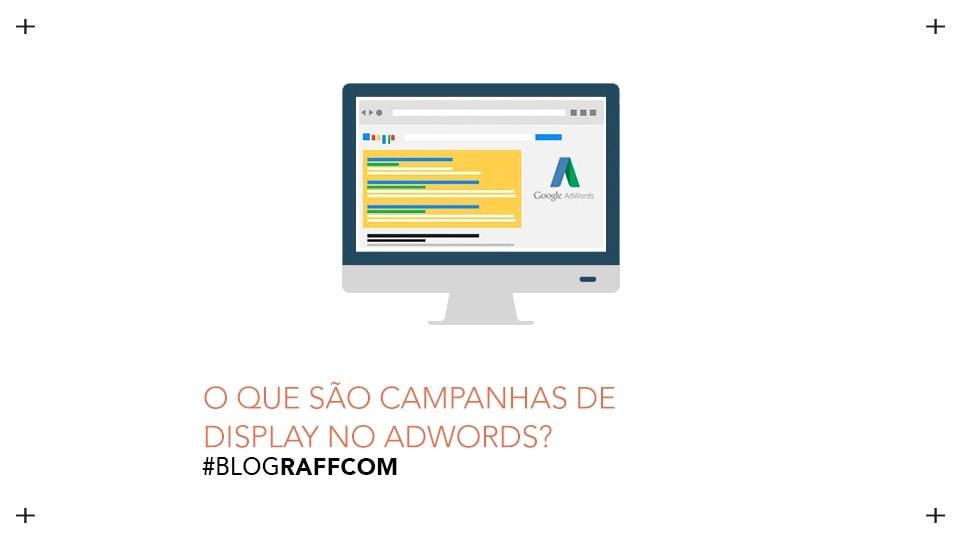 o-que-sao-campanhas-de-display-no-adwords