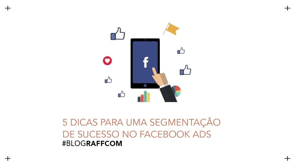 5-dicas-para-uma-segmentação-de-sucesso-no-facebook-ads