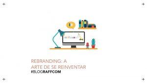 rebranding_a_arte_de_se_reinventar