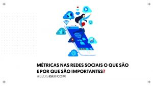 metricas-nas-redes-sociais-o-que-sao-e-porque-sao-importantes
