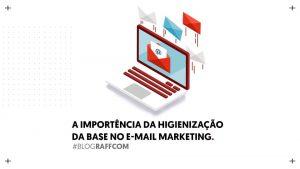 a-importancia-da-higienizacao-da-base-e-mail-marketing