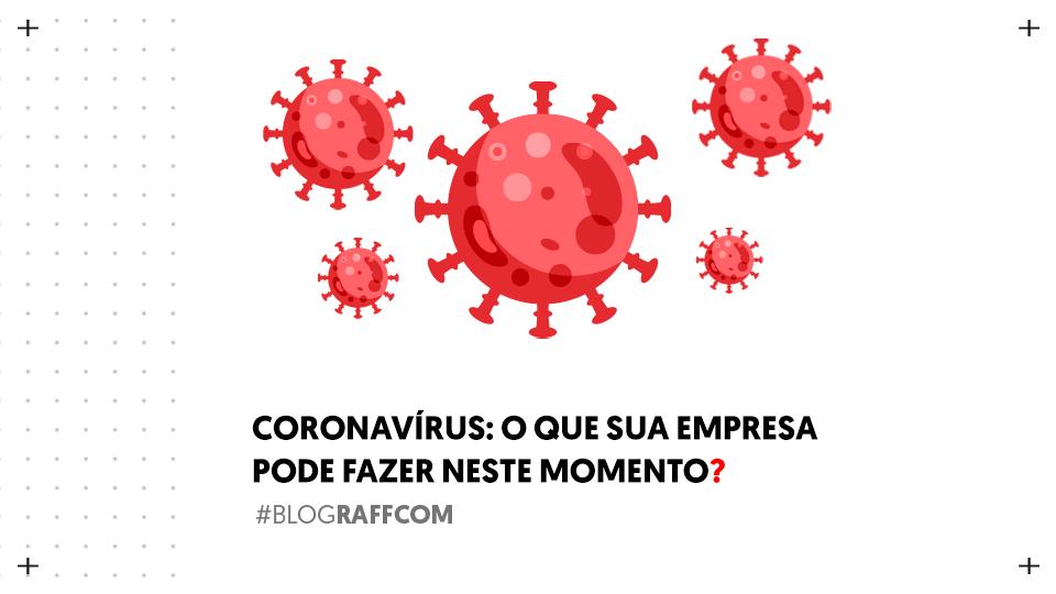 coronavirus-o-que-sua-empresa-pode-fazer-neste-momento